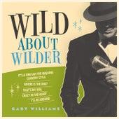Wild About Wilder by Gary Williams