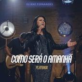 Como Será o Amanhã (Playback) de Eliane Fernandes