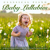 Classical Piano Baby Lullabies - Relaxing Nature Sounds, Classical Music, Calm Baby Lullaby Music For Baby Sleep and Relaxing Baby Sleep Aid de Baby Sleep Music (1)