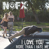 I Love You More Than I Hate Me von NOFX