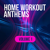 Home Workout Anthems, Vol. 1 de Various Artists