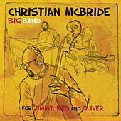 For Jimmy, Wes and Oliver by Christian McBride Big Band