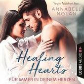 Healing Hearts - Für immer in deinem Herzen (Ungekürzt) von Annabell Nolan