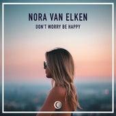 Don't Worry Be Happy by Nora Van Elken