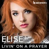 Livin' On A Prayer (Radio Edit) by Elise