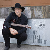 My Best Thinkin' by Clint Black