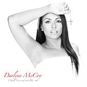 I Shall Live And Not Die by Darlene McCoy