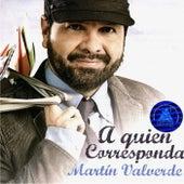 A Quien Corresponda de Martin Valverde