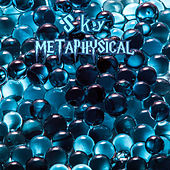 Metaphysical by Sky