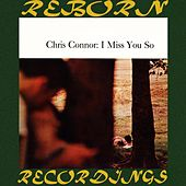 I Miss You So (HD Remastered) by Chris Connor