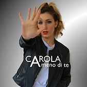 A meno di te de Carola