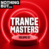 Nothing But... Trance Masters, Vol. 07 by Various Artists