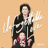 Unforgettable Love by Yams