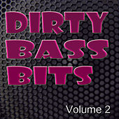 Dirty Bass Bits Vol.2 by Various Artists