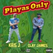 Playas Only (feat. Clay James) de Kris J