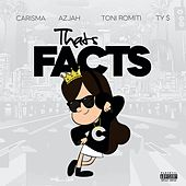 That's Facts (feat. Azjah, Toni Romiti & Ty Dolla $ign) by DJ Carisma