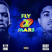Fly 2 Mars (feat. Rory Fresco) di Kid Ink