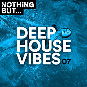Nothing But... Deep House Vibes, Vol. 07 de Various Artists