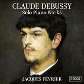 Debussy: Solo Piano Works de Jacques Février