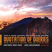 Quotation of Queries: Choral Encounters of Hong Kong, China and the Distant West by Cantoría Hong Kong