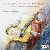 Joaquín Turina, Manuel de Falla y Antonio José: Obra Completa para Guitarra de Fernando Espí
