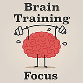 Brain Training Focus by Various Artists