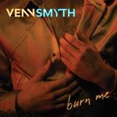 Burn Me by Venn Smyth