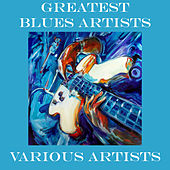 Greatest Blues Artists by Various Artists