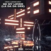 Be My Lover (La Da Da Dee) von Lexio