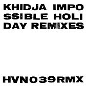 Impossible Holiday (Remixes) de Khidja