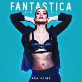 Fantastica (HJM Mix) di Ada Reina