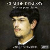 Debussy: Oeuvres pour piano de Jacques Février