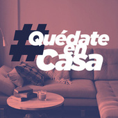 #QuedateEnCasa by Various Artists