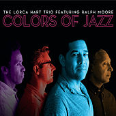 Colors of Jazz de Lorca Hart Trio