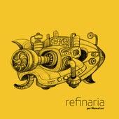 Refinaria by Glauco Luz