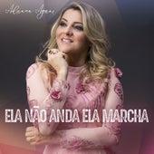 Ela Não Anda, Ela Marcha by Adriana Aguiar