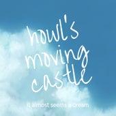 Howl's Moving Castle de It Almost Seems a Dream