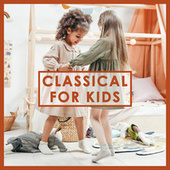 Classical for Kids von Various Artists