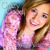 Crazy Good de Mary Sarah