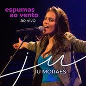 Espumas ao Vento (Ao Vivo) de Ju Moraes