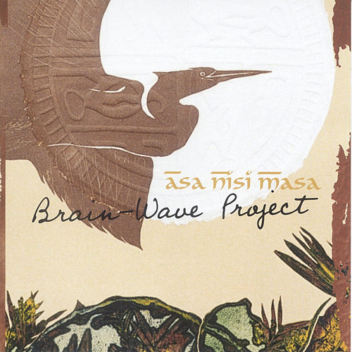 Asa Nisi Masa by Brain Wave Project