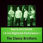 Hearty and Hellish (A Live Nightclub Performance) by The Clancy Brothers