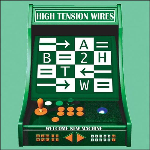Welcome New Machine by High Tension Wires