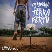 Periferia É Terra Fértil de Família UniVersos