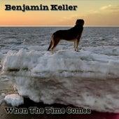 When the Time Comes von Benjamin Keller
