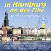 In Hamburg an der Elbe - So klingt's in Hamburg! von Various Artists