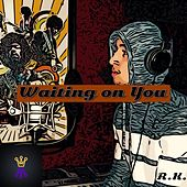 Waiting on You by a r k