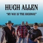 My Way Is the Highway de Hugh Allen