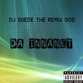 Da Innanet de DJ Suede The Remix God