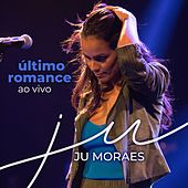 Último Romance (Ao Vivo) de Ju Moraes